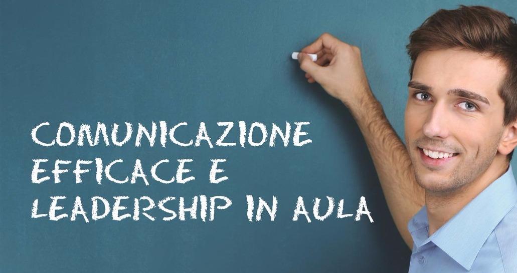 """Corso di formazione """"Comunicazione efficace e leadership in classe"""""""